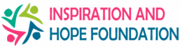 Inspiration and Hope Foundation